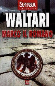 Marco il romano / Mika Waltari ; traduzione a cura di Maria Gallone