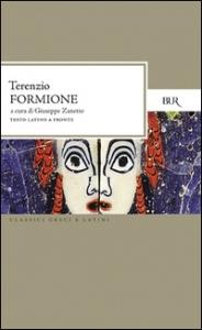 Formione / Publio Terenzio Afro ; introduzione, traduzione e note di Giuseppe Zanetto
