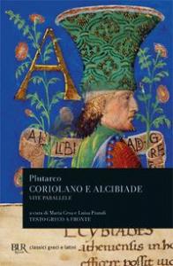 Vite parallele / Plutarco. Coriolano