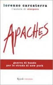 Apaches / Lorenzo Carcaterra ; traduzione di Raffaele Petrillo