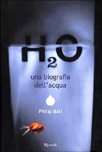 H2O una biografia dell'acqua