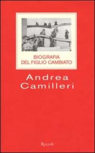 Biografia del figlio cambiato / Andrea Camilleri