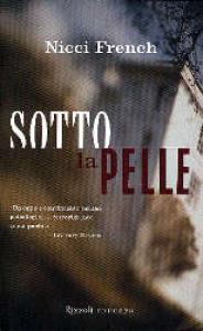 Sotto la pelle / Nicci French ; traduzione di Maria Sepa
