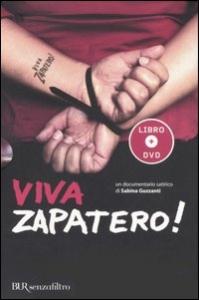 Viva Zapatero! [multimediale]