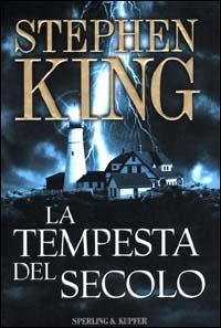 La tempesta del secolo / Stephen King ; traduzione di Tullio Dobner