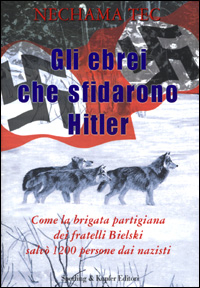Gli Ebrei che sfidarono Hitler