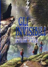 Gli invisibili e la strega di Dark Falls