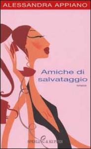Amiche di salvataggio/ Alessandra Appiano