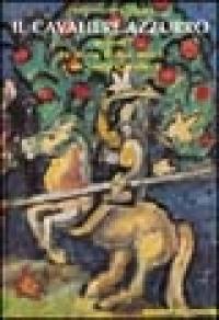Il cavaliere azzurro, ovvero, La storia di due amici e un santo cavaliere