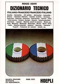 Dizionario tecnico francese-italiano, italiano-francese