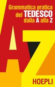 Grammatica pratica del tedesco dalla A alla Z