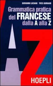 Grammatica pratica del francese dalla A alla Z