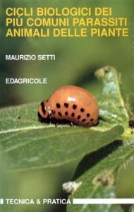 Cicli biologici dei piu' comuni parassiti animali delle piante