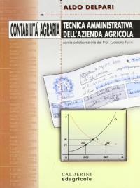Contabilita' agraria e tecnica amministrativa dell'azienda agricola