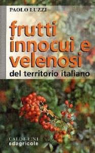 Frutti innocui e velenosi del territorio italiano