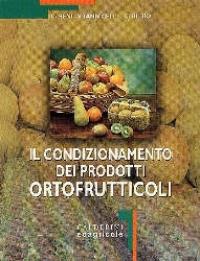 Il  condizionamento dei prodotti ortofrutticoli