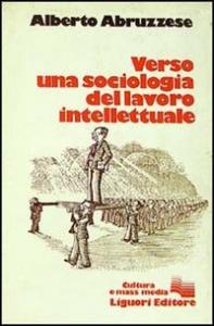 Verso una sociologia del lavoro intellettuale