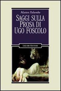 Saggi sulla prosa di Ugo Foscolo