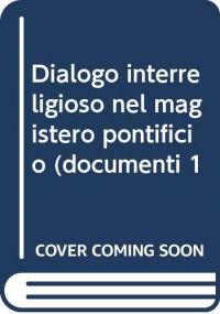Il dialogo interreligioso nel Magistero pontificio