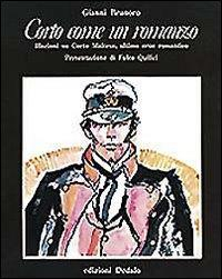 Corto come un romanzo : illazioni su Corto Maltese, ultimo eroe romantico / Gianni Brunoro