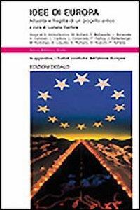 Idee di Europa : attualità e fragilità di un progetto antico / a cura di Luciano Canfora ; saggi di E. Ambartsumov ... [et al.] ; in appendice i trattati costitutivi dell'Unione Europea