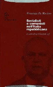 Socialisti e comunisti nell'Italia repubblicana