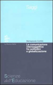La comunicazione intersoggettiva fra solitudini e globalizzazioni