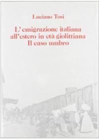 L'emigrazione italiana all'estero in età giolittiana: il caso umbro