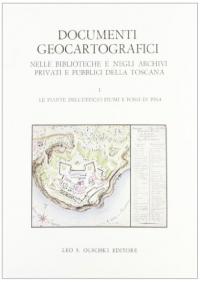 Documenti Geocartografici nelle biblioteche e negli archivi privati e pubblici della Toscana