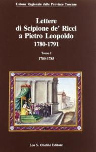 Lettere di Scipione de' Ricci a Pietro Leopoldo, 1780-1791