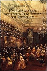 L'attività musicale negli ospedali di Venezia nel Settecento