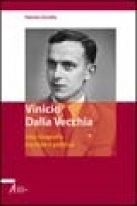 Vinicio Dalla Vecchia (1924-1954)