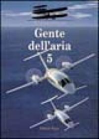 Gente dell'aria / Giorgio Evangelisti. Vol. 5.