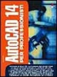 AutoCAD 14 per i professionisti
