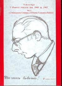 Vol. 1: La democrazia cristiana e il partito comunista italiano