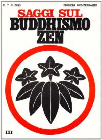 Vol.3 Saggi sul buddhismo zen