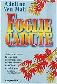 Foglie cadute / Adeline Yen Mah