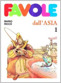 Favole dall'Asia / [Mario Riccò, Ettore Fasolini]. 1