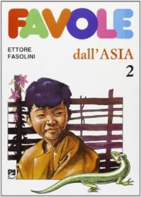 Favole dall'Asia / [Mario Riccò, Ettore Fasolini]. 2