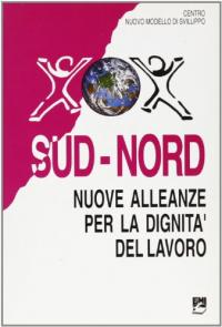 Sud-Nord, nuove alleanze per la dignita' del lavoro