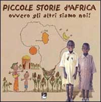 Piccole storie d'Africa, ovvero Gli altri siamo noi
