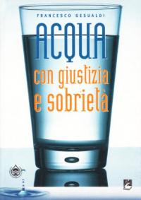 Acqua con giustizia e sobrietà
