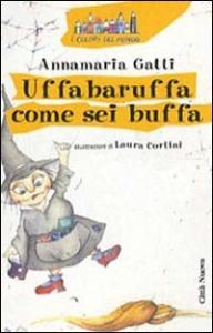 Uffabaruffa come sei buffa!