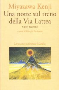 Una  notte sul treno della Via Lattea : e altri racconti / Miyazawa Kenji ; a cura di Giorgio Amitrano