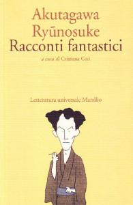 Racconti fantastici / Akutagawa Ryunosuke ; a cura di Cristiana Ceci