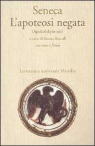 L' apoteosi negata = =Apokolokyntosis