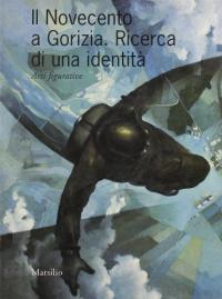 Il Novecento a Gorizia: ricerca di una identità: arti figurative