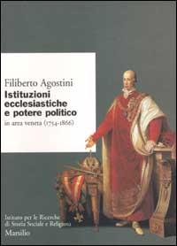 Istituzioni ecclesiastiche e potere politico in area veneta, 1754-1866