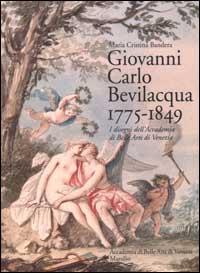 Giovanni Carlo Bevilacqua, 1775-1849: i disegni dell'Accademia di Belle Arti di Venezia