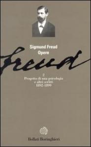 Opere di Sigmund Freud / edizione diretta da C. L. Musatti. Progetto di una psicologia e altri scritti